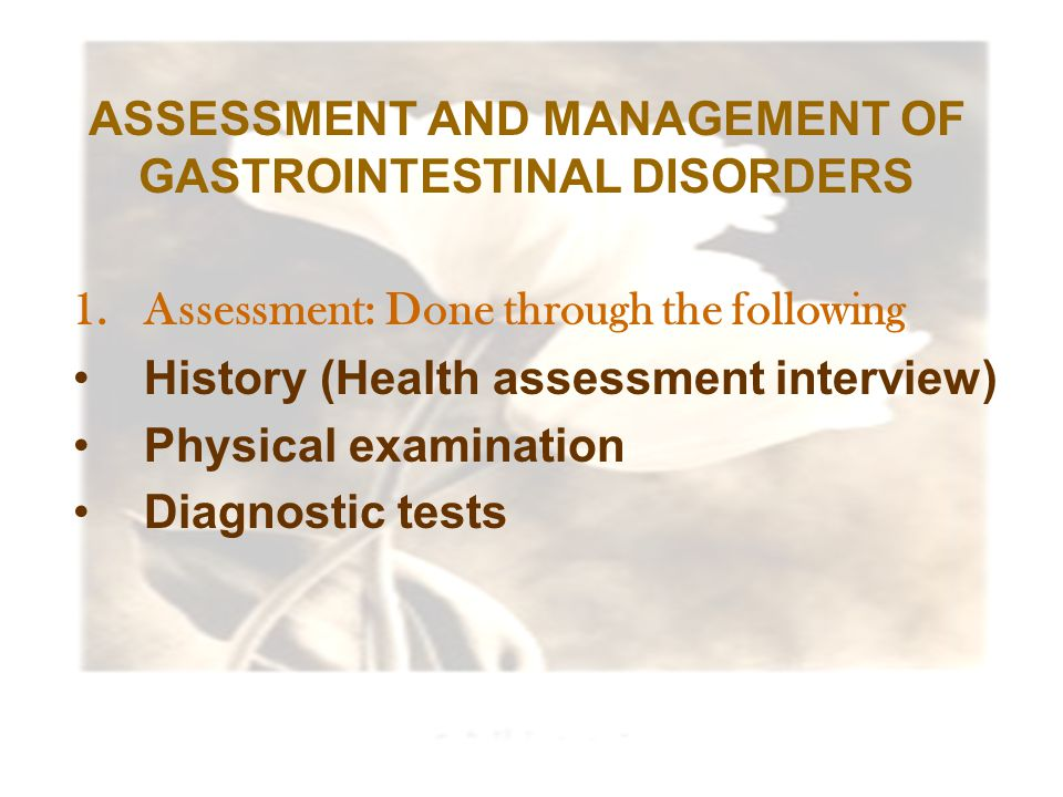 ASSESSMENT AND MANAGEMENT OF GASTROINTESTINAL DISORDERS