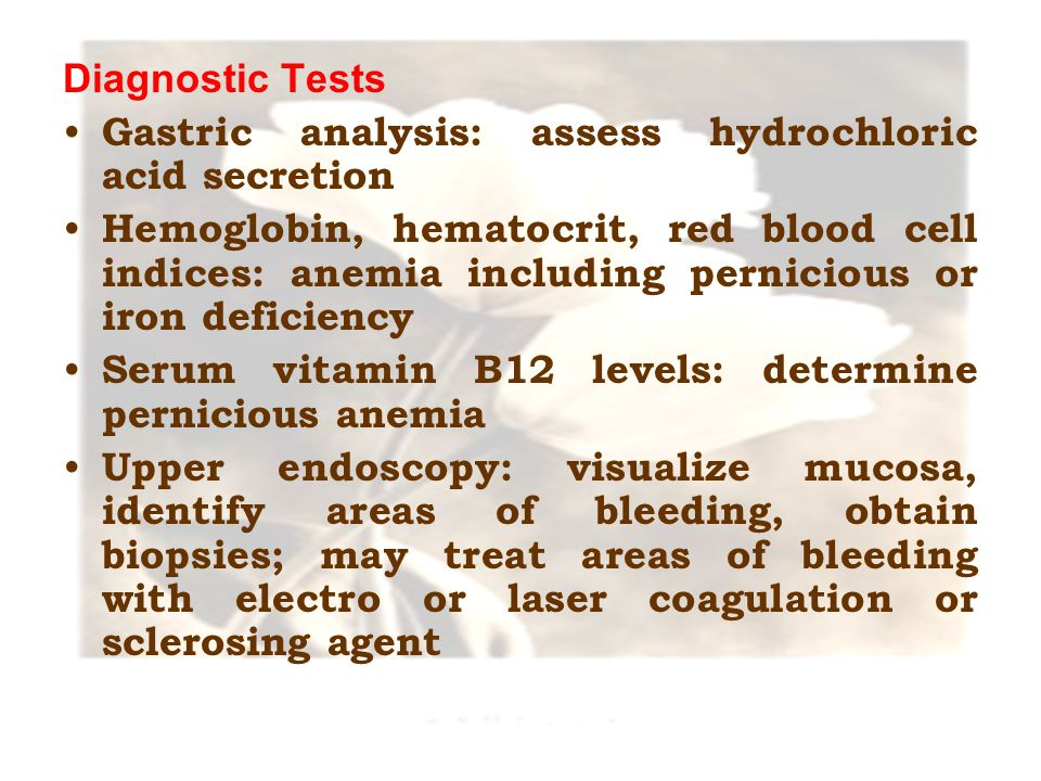 Diagnostic Tests Gastric analysis: assess hydrochloric acid secretion.