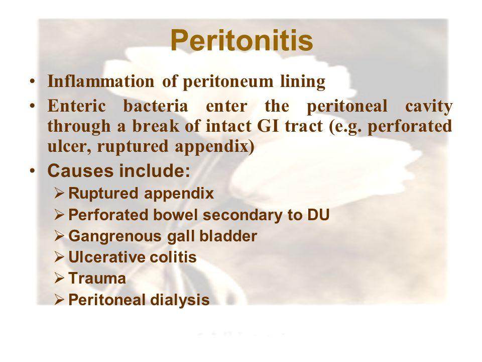 Peritonitis Inflammation of peritoneum lining