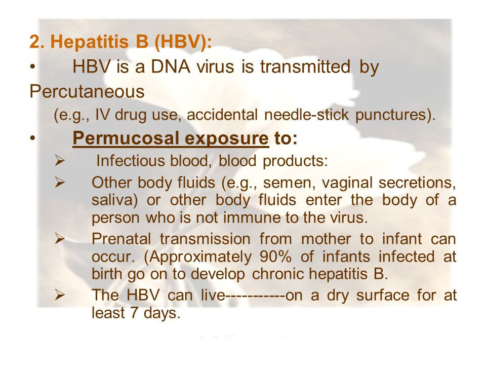 HBV is a DNA virus is transmitted by Percutaneous