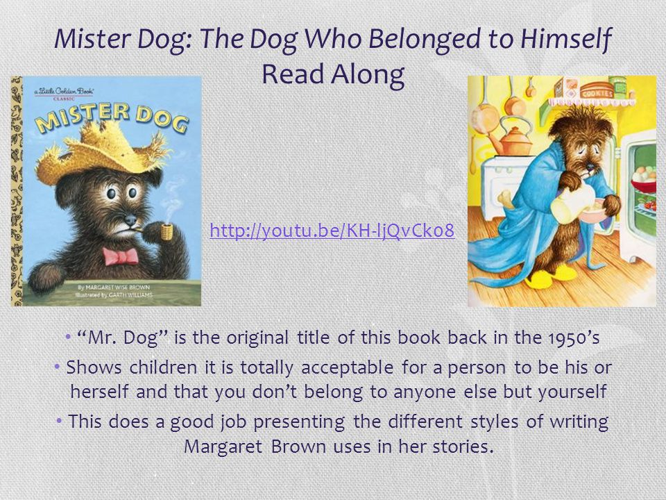 Mister Dog: The Dog Who Belonged to Himself Read Along