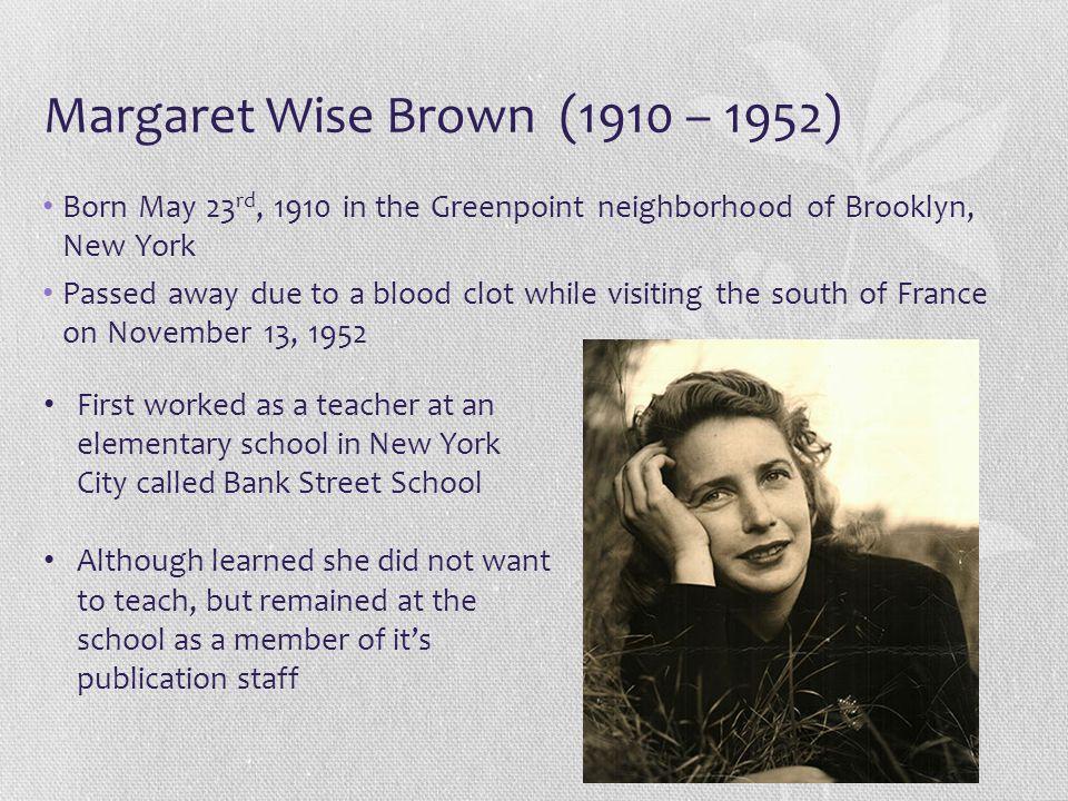 Margaret Wise Brown (1910 – 1952)