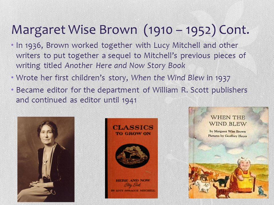 Margaret Wise Brown (1910 – 1952) Cont.