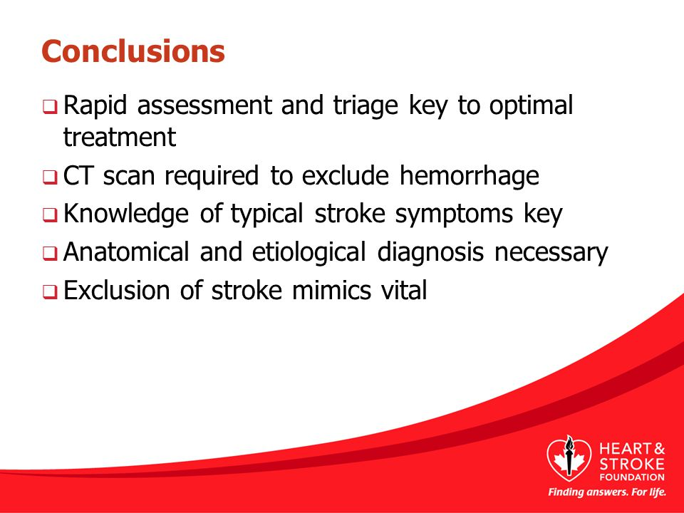 Conclusions Rapid assessment and triage key to optimal treatment