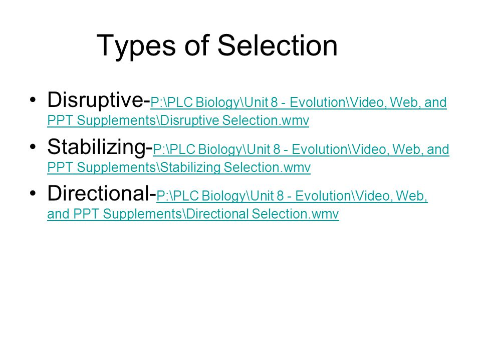 Types of Selection Disruptive-P:\PLC Biology\Unit 8 - Evolution\Video, Web, and PPT Supplements\Disruptive Selection.wmv.