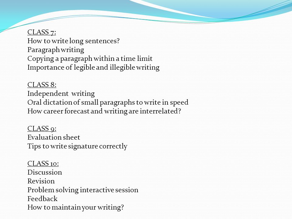 CLASS 7: How to write long sentences Paragraph writing. Copying a paragraph within a time limit.