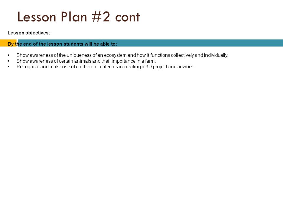 Lesson Plan #2 cont Lesson objectives: