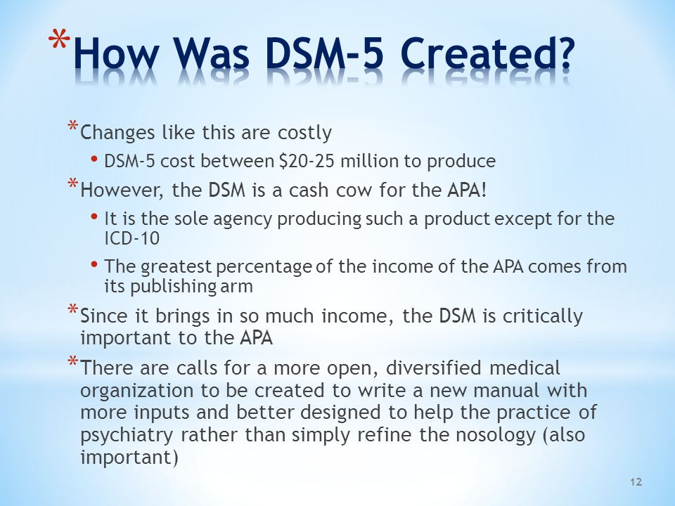 How Was DSM-5 Created Changes like this are costly