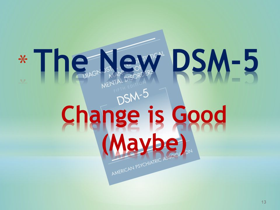 The New DSM-5 Change is Good (Maybe)
