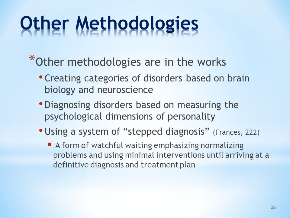 Other Methodologies Other methodologies are in the works