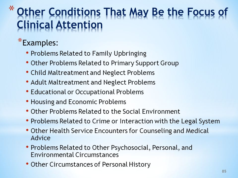 Other Conditions That May Be the Focus of Clinical Attention