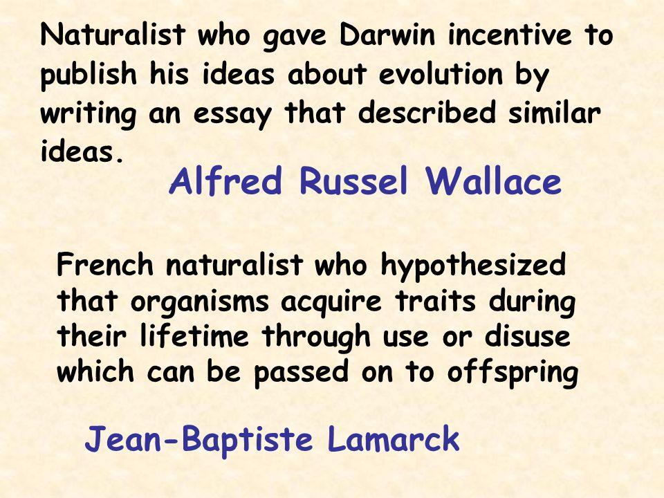 Alfred Russel Wallace Jean-Baptiste Lamarck