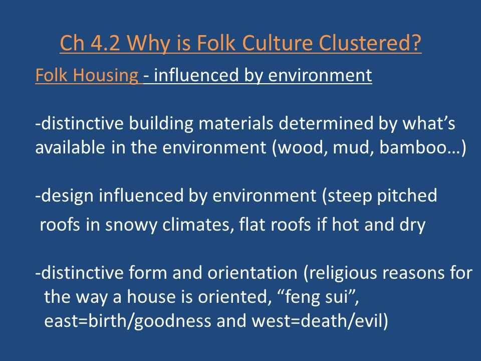Ch 4.2 Why is Folk Culture Clustered
