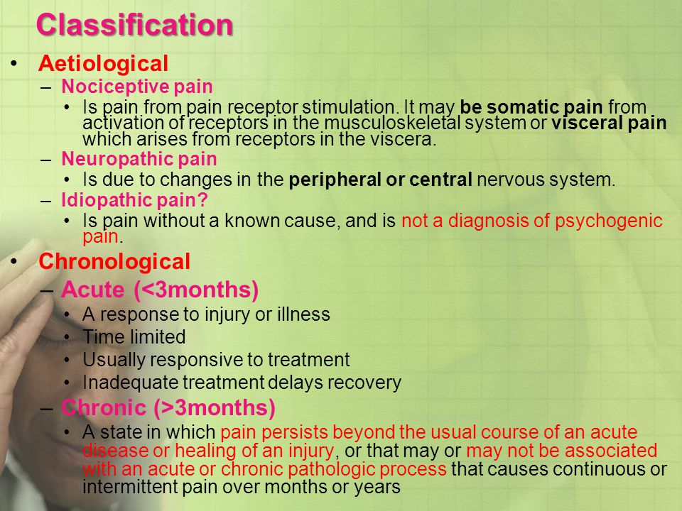 Classification Acute (<3months) Aetiological Chronological