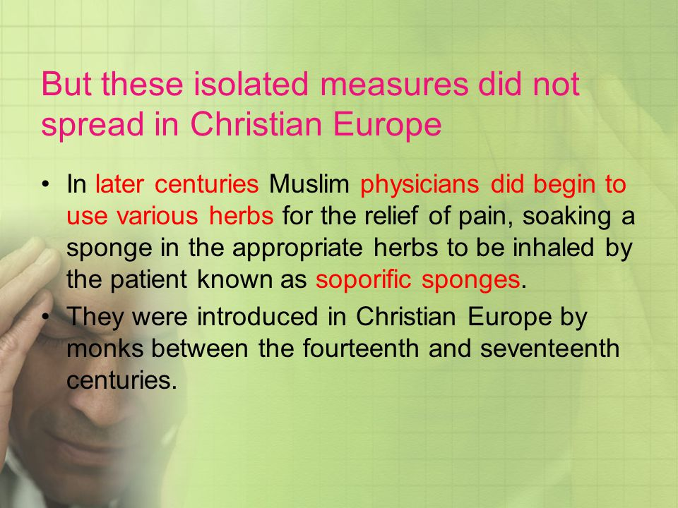 But these isolated measures did not spread in Christian Europe