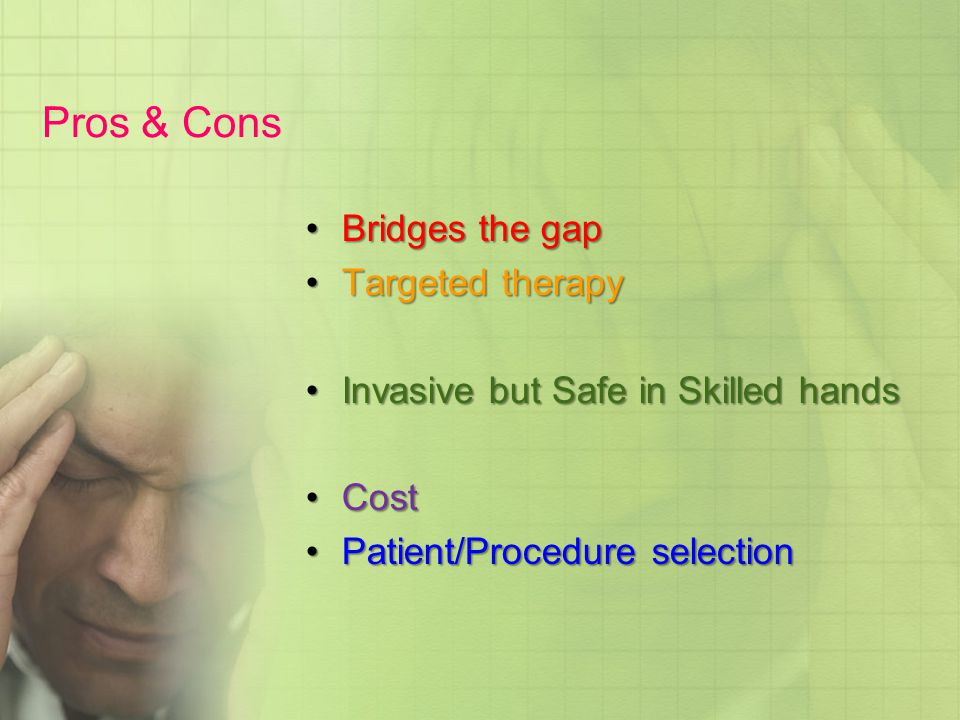 Pros & Cons Bridges the gap Targeted therapy