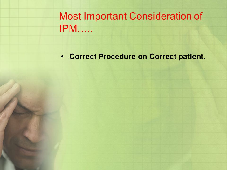 Most Important Consideration of IPM…..