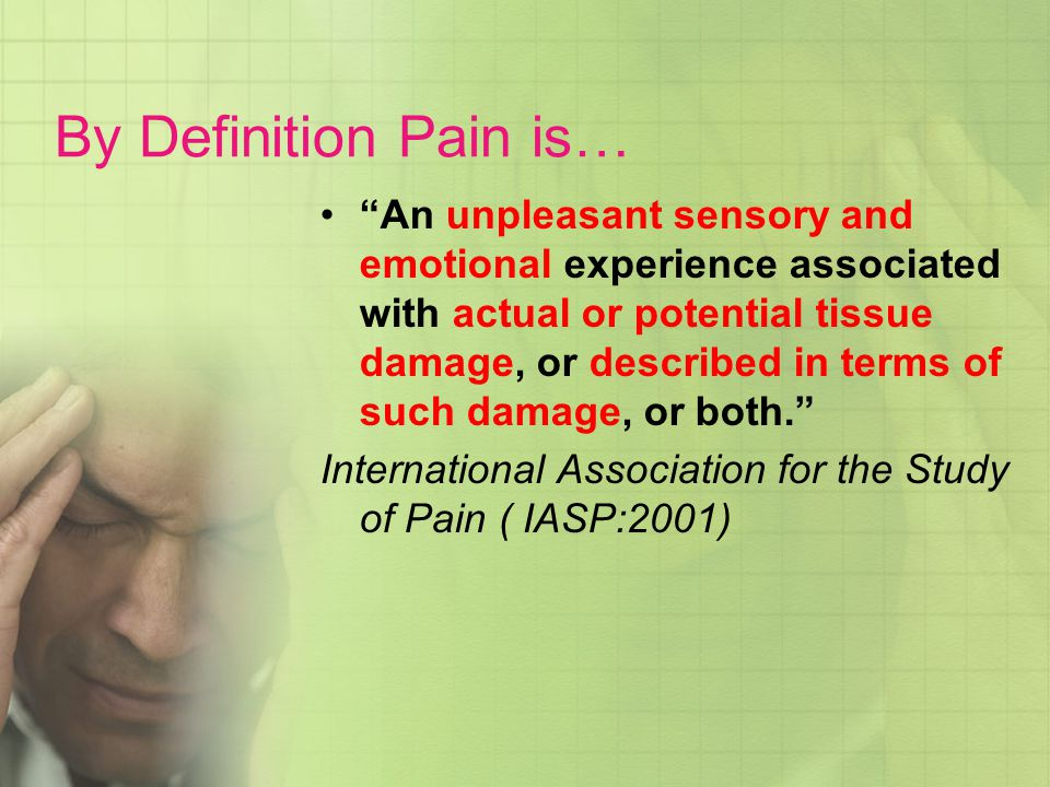 By Definition Pain is…
