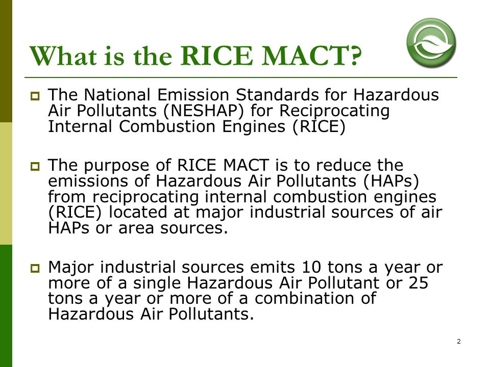 What is the RICE MACT The National Emission Standards for Hazardous Air Pollutants (NESHAP) for Reciprocating Internal Combustion Engines (RICE)