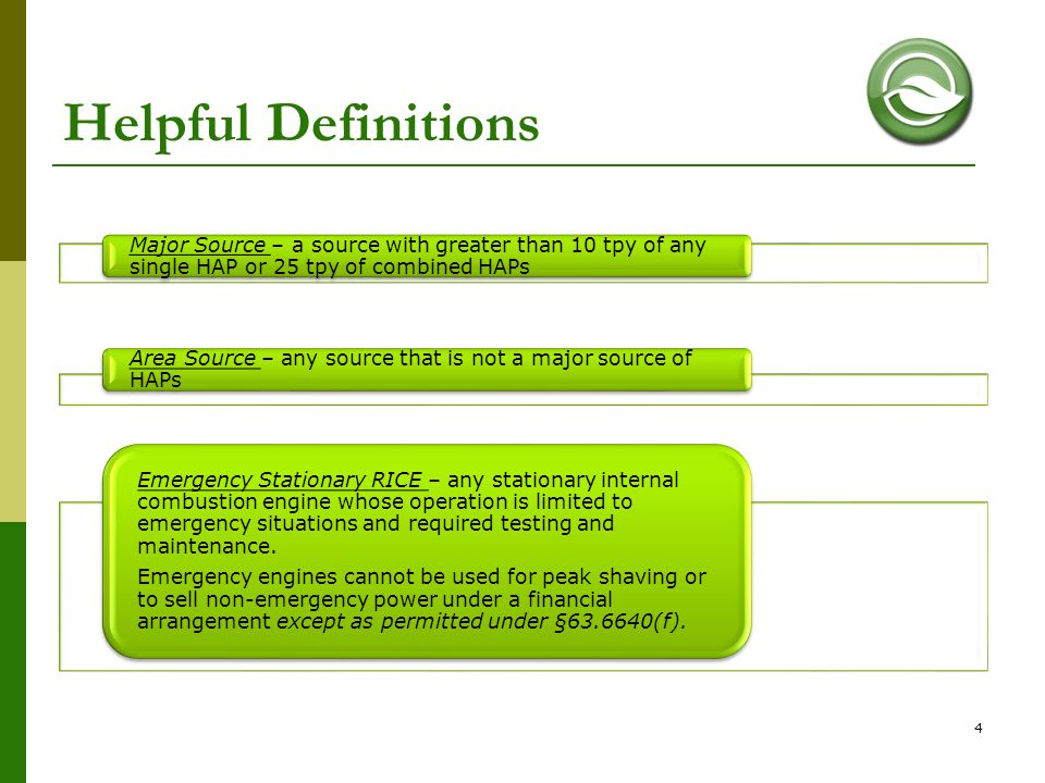 Helpful Definitions Major Source – a source with greater than 10 tpy of any single HAP or 25 tpy of combined HAPs.