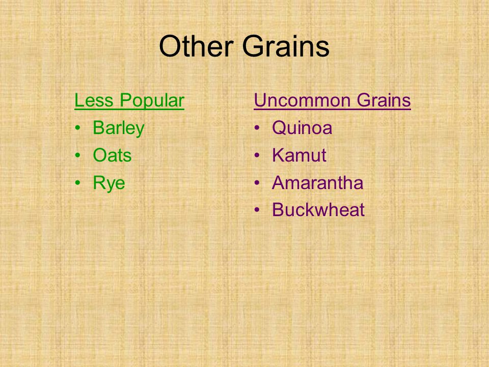 Other Grains Less Popular Barley Oats Rye Uncommon Grains Quinoa Kamut