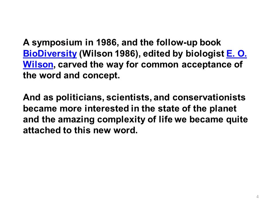 A symposium in 1986, and the follow-up book BioDiversity (Wilson 1986), edited by biologist E.