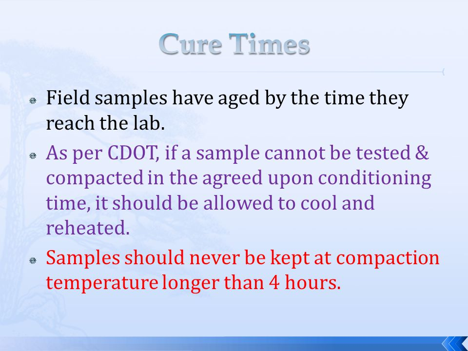 Cure Times Field samples have aged by the time they reach the lab.