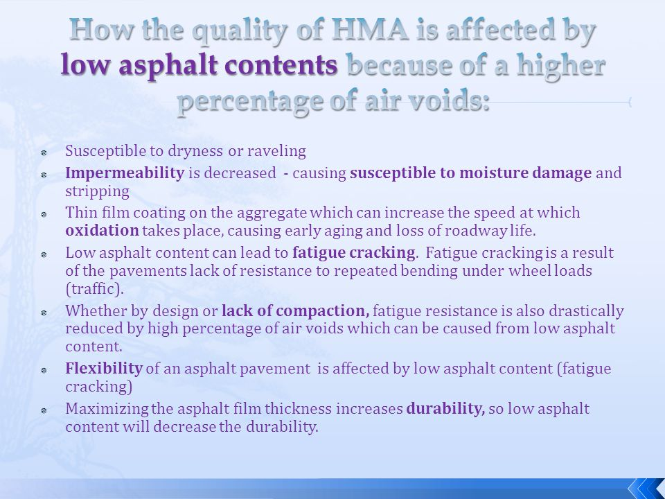 How the quality of HMA is affected by low asphalt contents because of a higher percentage of air voids: