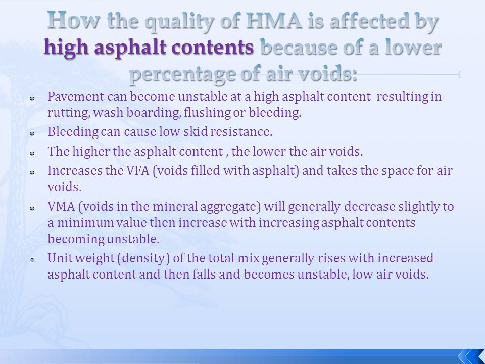 How the quality of HMA is affected by high asphalt contents because of a lower percentage of air voids: