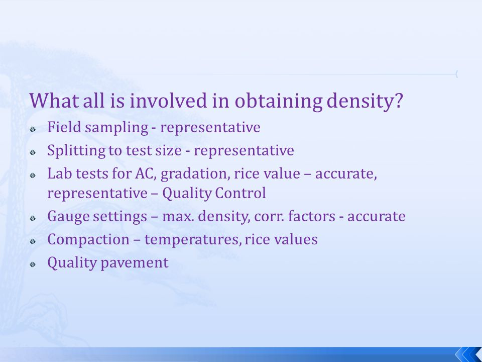 What all is involved in obtaining density