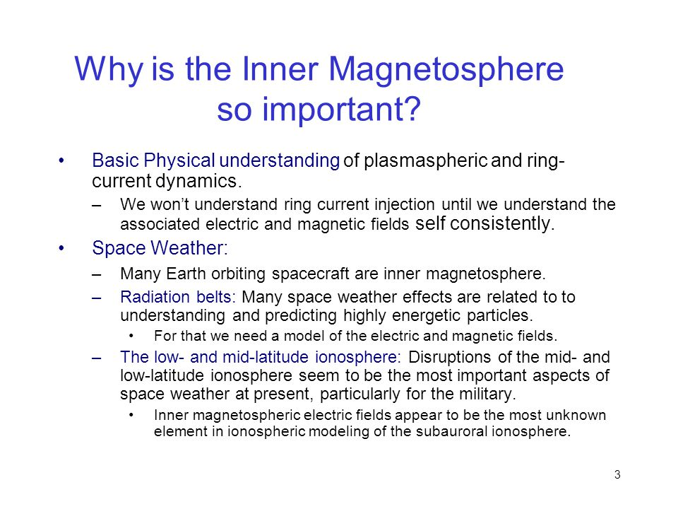 Why is the Inner Magnetosphere so important