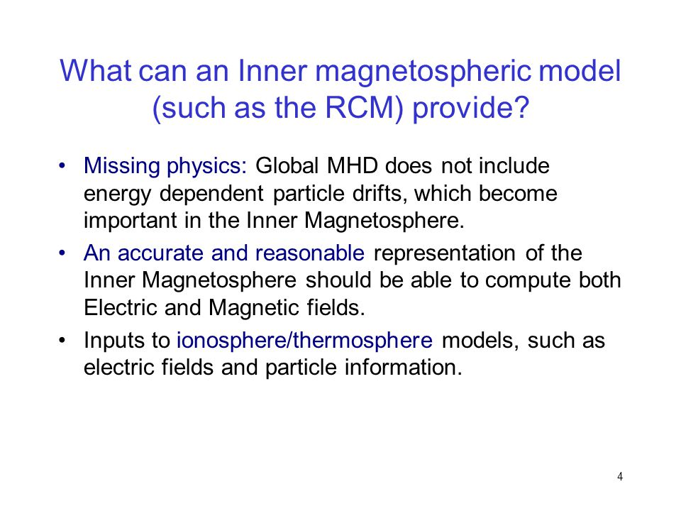 What can an Inner magnetospheric model (such as the RCM) provide