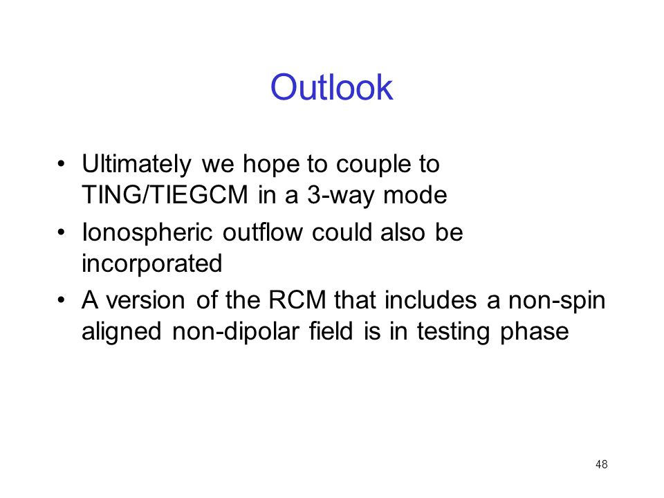 Outlook Ultimately we hope to couple to TING/TIEGCM in a 3-way mode