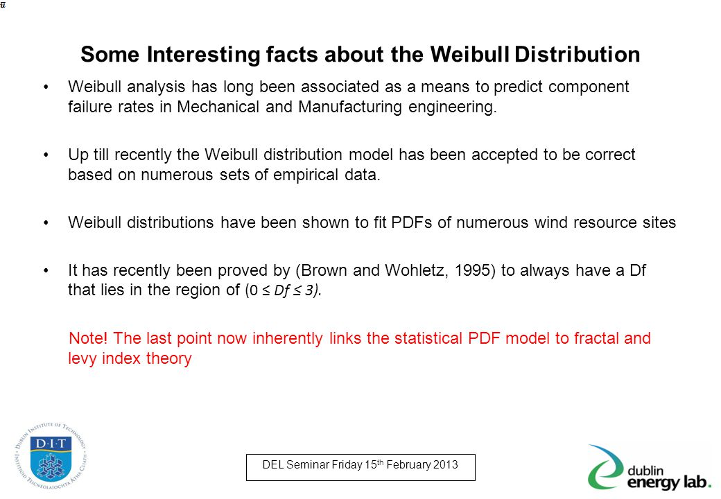 Some Interesting facts about the Weibull Distribution
