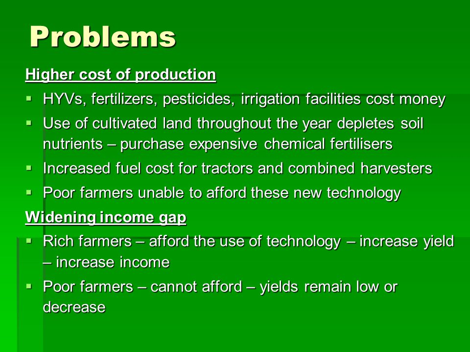 Problems Higher cost of production