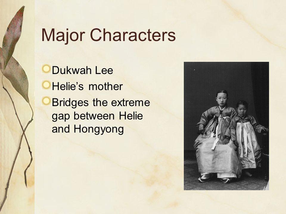 Major Characters Dukwah Lee Helie's mother