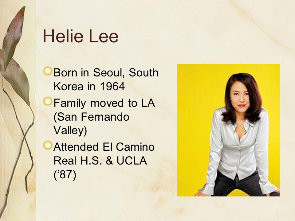 Helie Lee Born in Seoul, South Korea in 1964