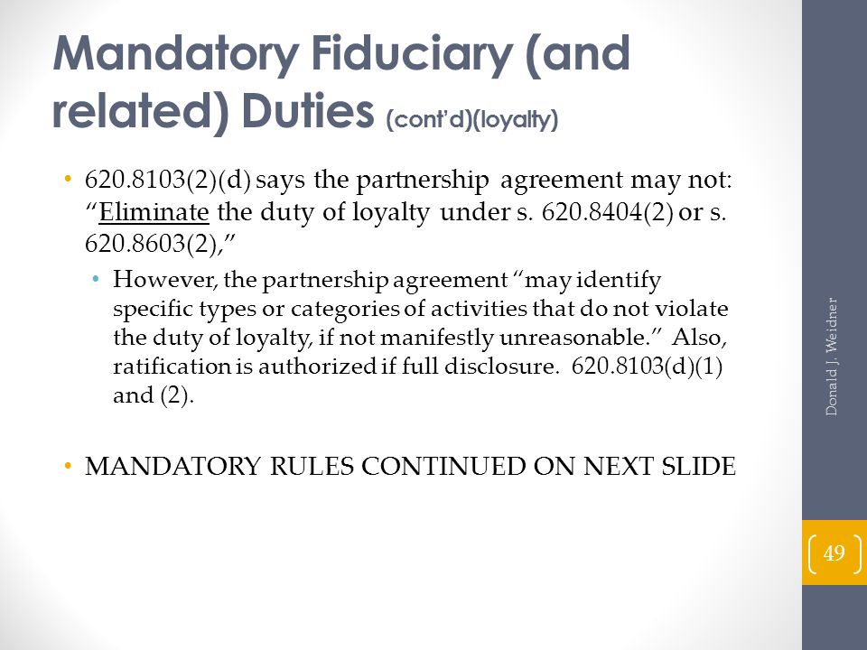 Mandatory Fiduciary (and related) Duties (cont'd)(loyalty)