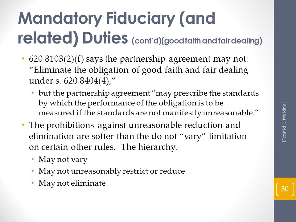 Mandatory Fiduciary (and related) Duties (cont'd)(good faith and fair dealing)