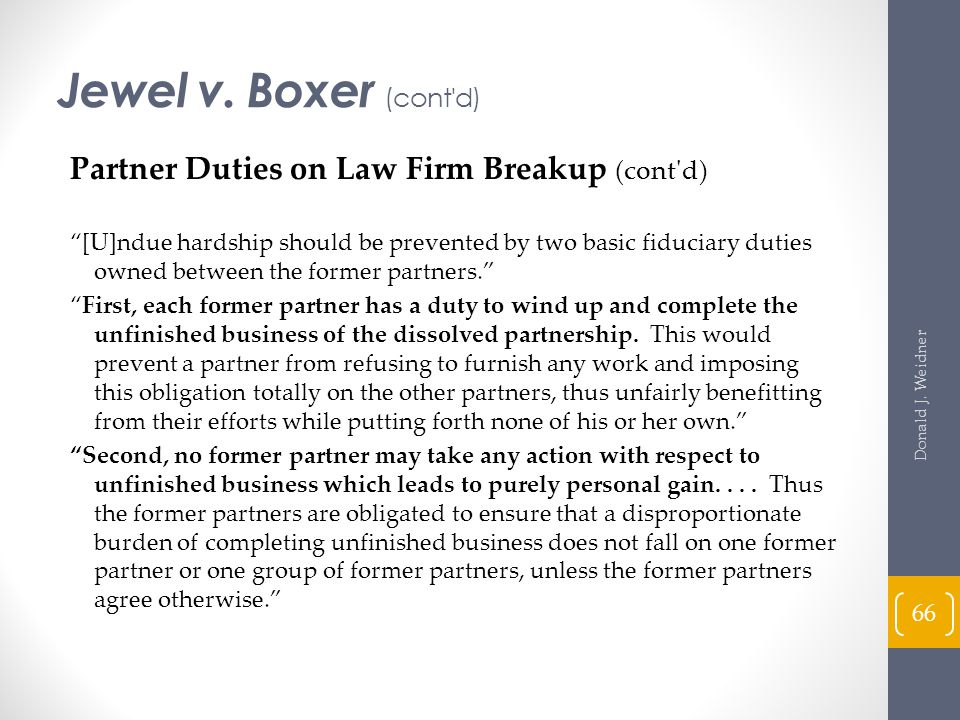 Jewel v. Boxer (cont d) Partner Duties on Law Firm Breakup (cont d)