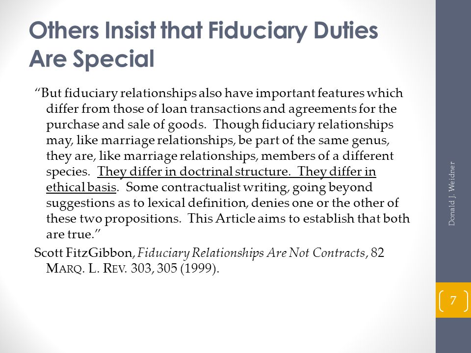 Others Insist that Fiduciary Duties Are Special