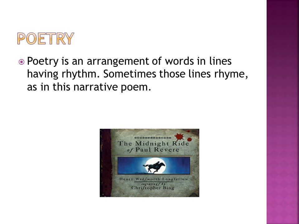 Poetry Poetry is an arrangement of words in lines having rhythm.
