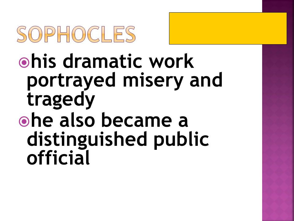 Sophocles his dramatic work portrayed misery and tragedy