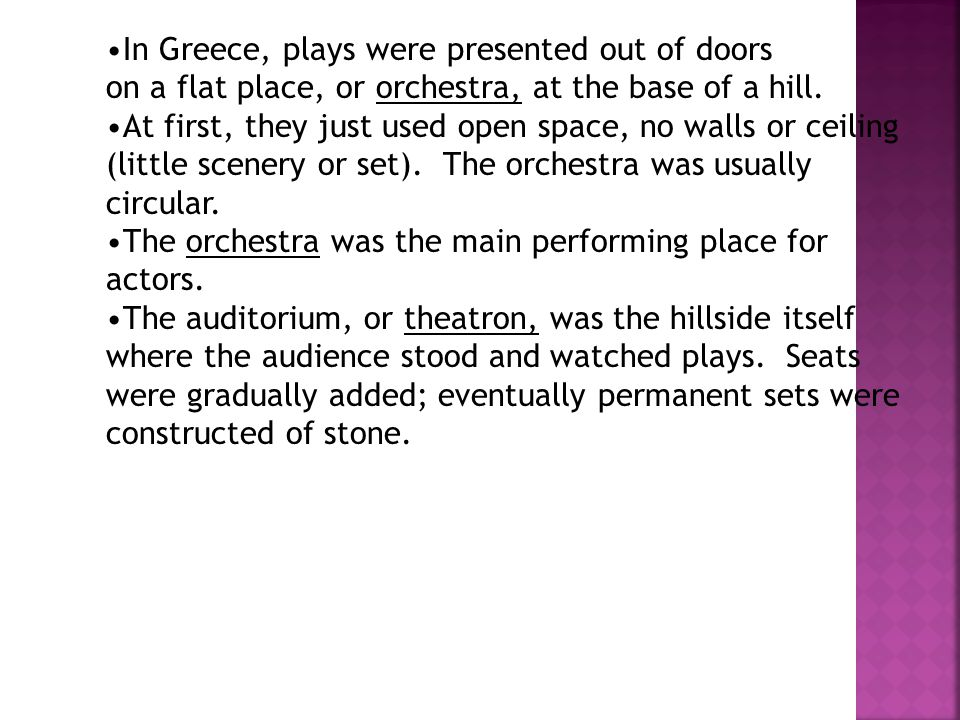 In Greece, plays were presented out of doors