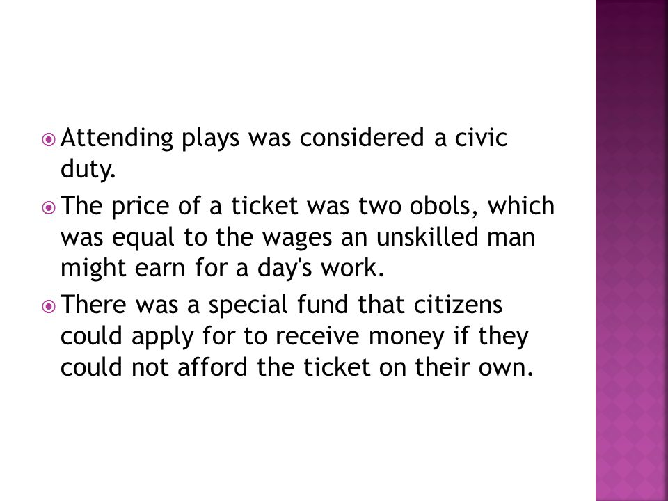Attending plays was considered a civic duty.