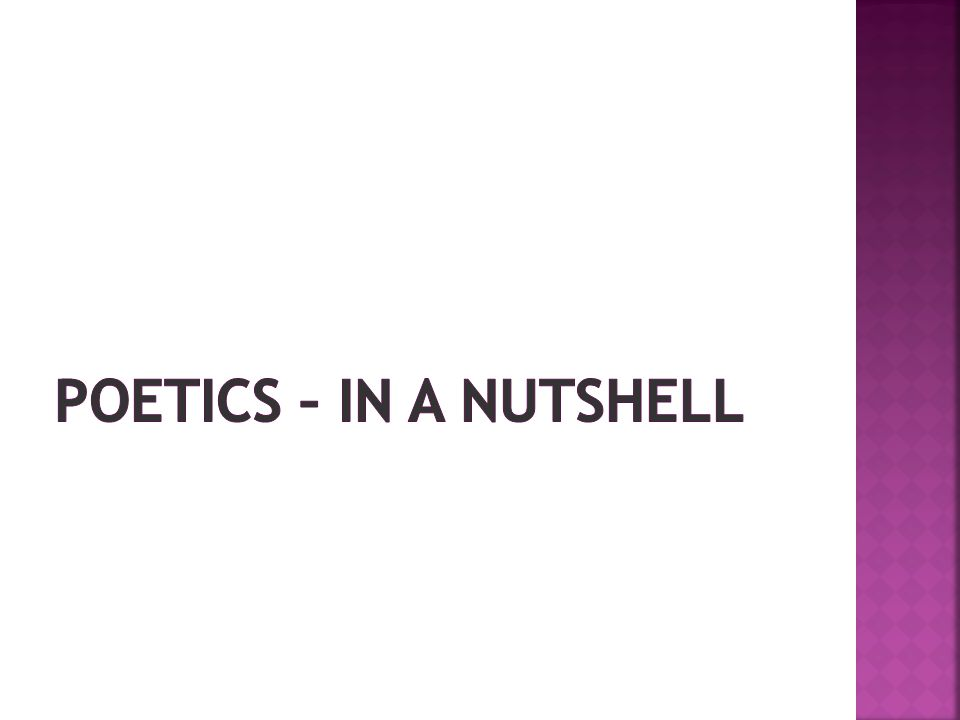 Poetics – In A Nutshell