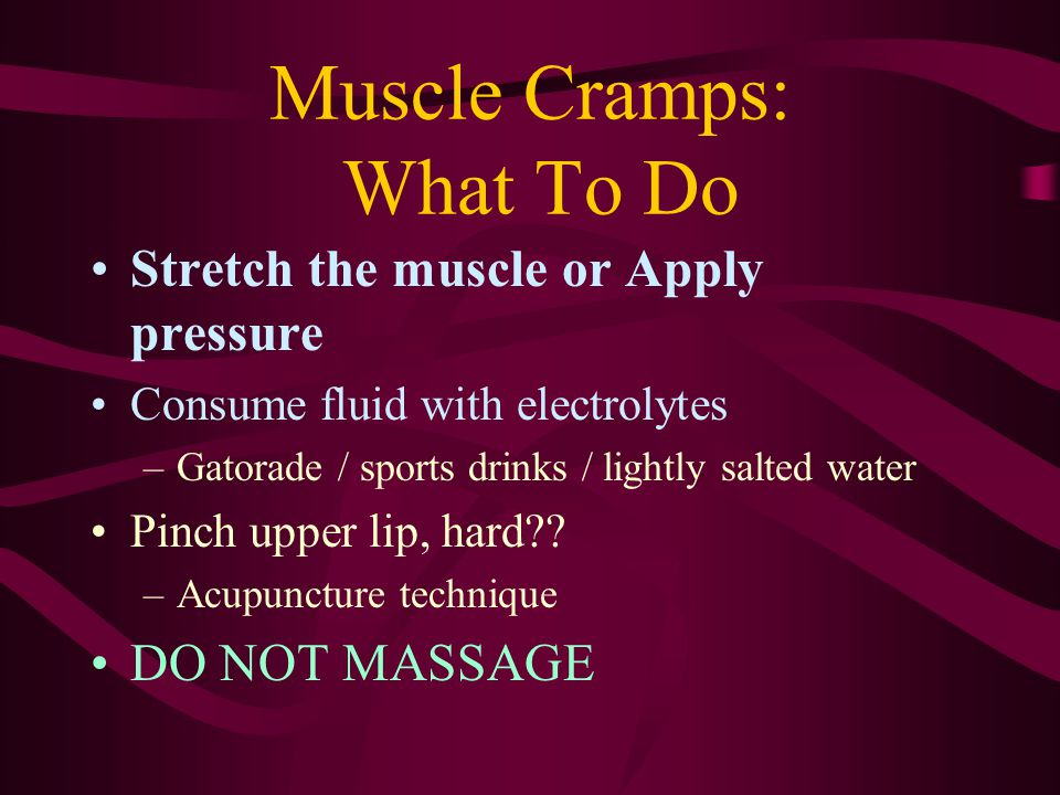 Muscle Cramps: What To Do