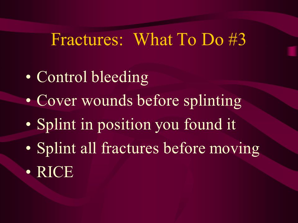 Fractures: What To Do #3 Control bleeding