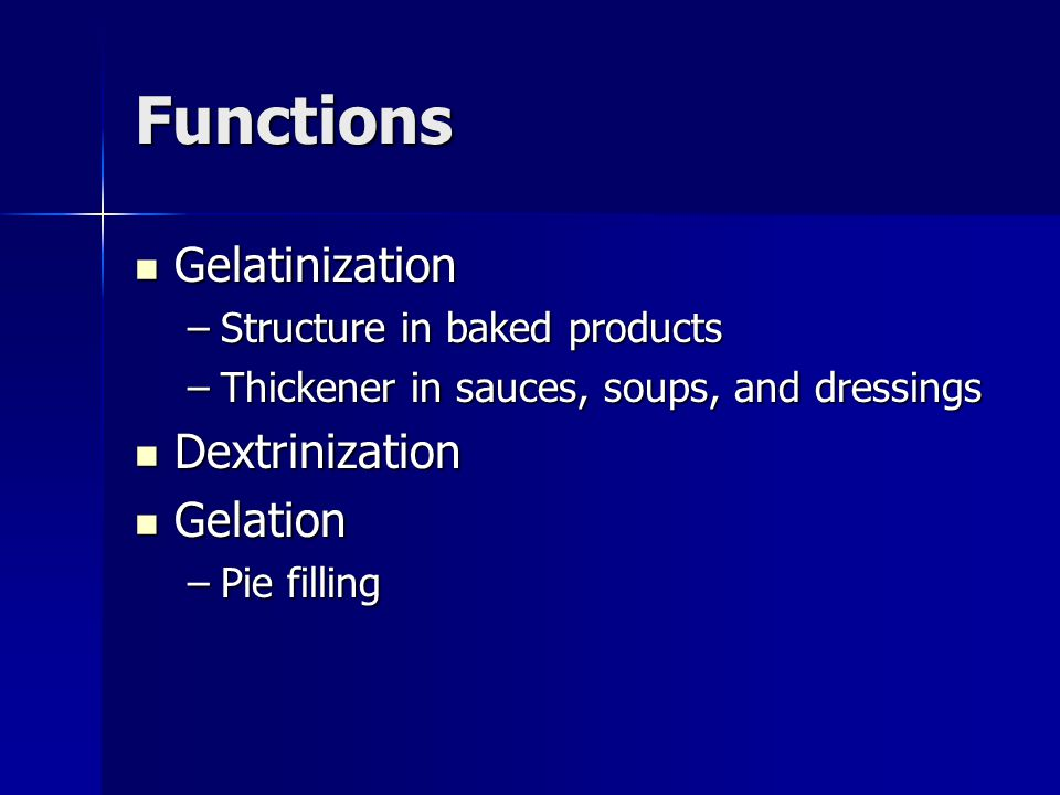 Functions Gelatinization Dextrinization Gelation