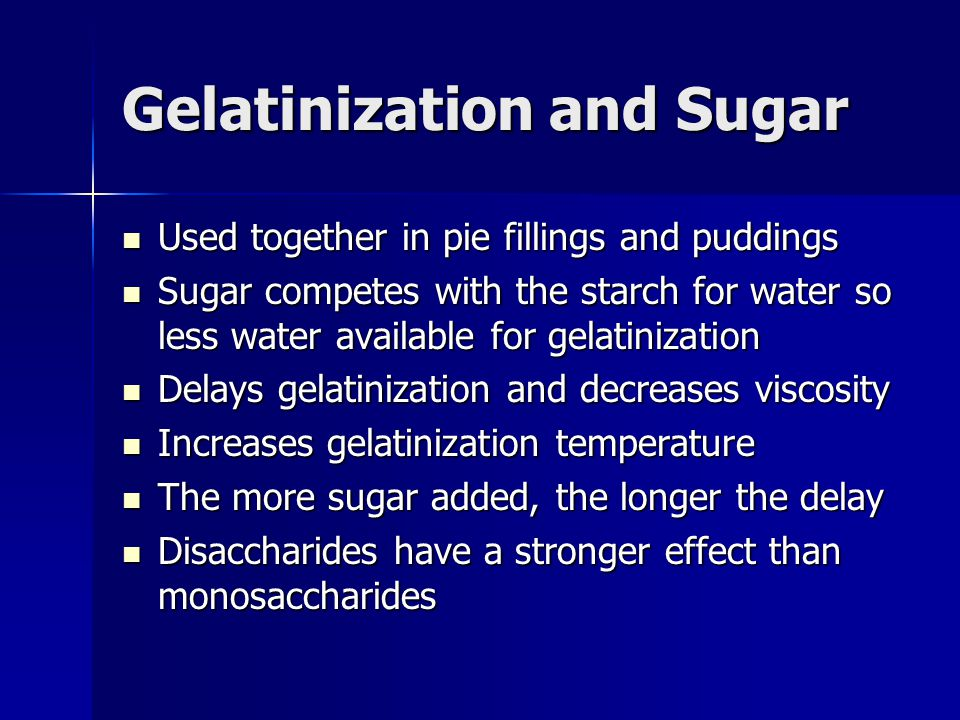 Gelatinization and Sugar